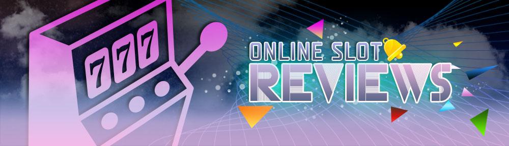 Online Slots Reviews